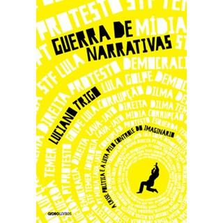 Livro - Guerra de narrativas - Trigo - Globo