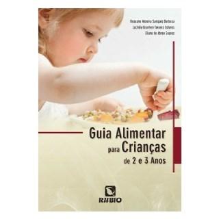Livro - Guia Alimentar Para Crianças de 2 e 3 Anos - Barbosa