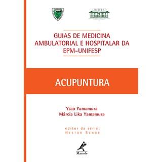 Livro - Guia de Acupuntura - Guias de Medicina Ambulatorial e Hospitalar da EPM-Unifesp - Yamamura
