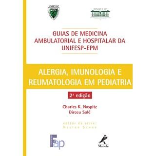 Livro - Guia de Alergia, Imunologia e Reumatologia em Pediatria - Naspitz ***