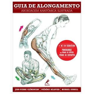 Livro Guia de Alongamento Abordagem Anatômica Ilustrada - Clémenceau