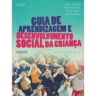 Livro - Guia de Aprendizagem e Desenvolvimento Social da Criança - Kostelnik