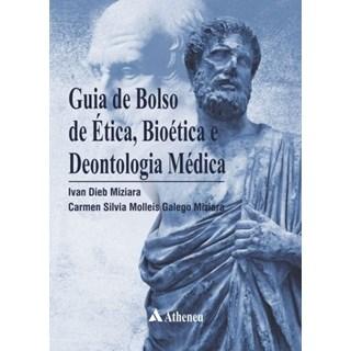 Livro - Guia de Bolso de Ética, Bioética e Deontologia Médica - Miziara