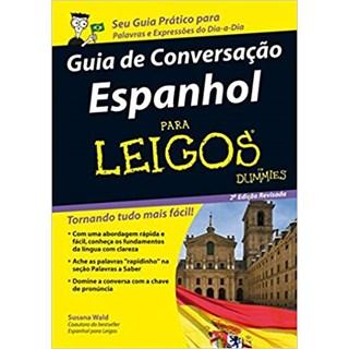 Livro - Guia De Conversação Espanhol Para Leigos - Wald