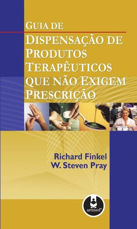 Livro - Guia de Dispensação de Produtos Terapêuticos que não Exigem Prescrição - Finkel