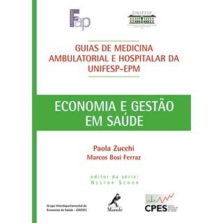 Livro - Guia de Economia e Gestão em Saúde - UNIFESP - Zucchi