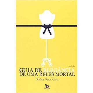 Livro - Guia De Elegância De Uma Reles Mortal - Costa