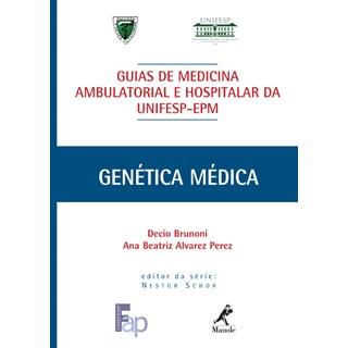 Livro - Guia de Genética Médica - Série Guias de Medicina Ambulatorial e Hospitalar da EPM-Unifesp - Brunoni ***