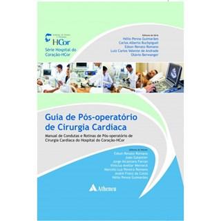 Livro - Guia de Pós Operatório de Cirurgia Cardíaca - Manual de Condutas e Rotinas - Guimarães