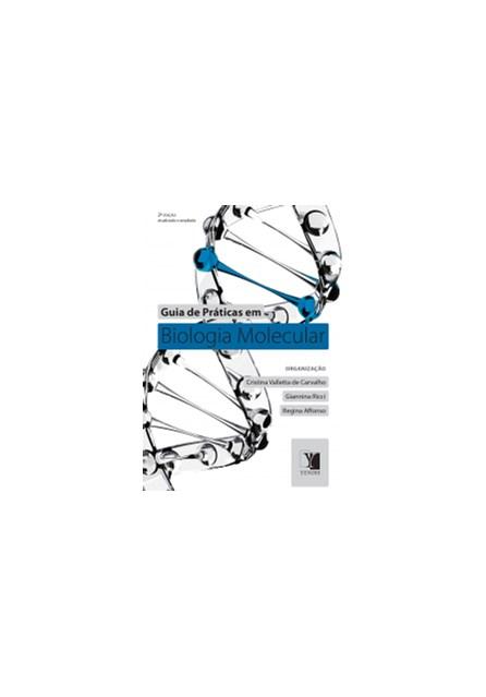 Livro - Guia de Práticas em Biologia Molecular - Carvalho
