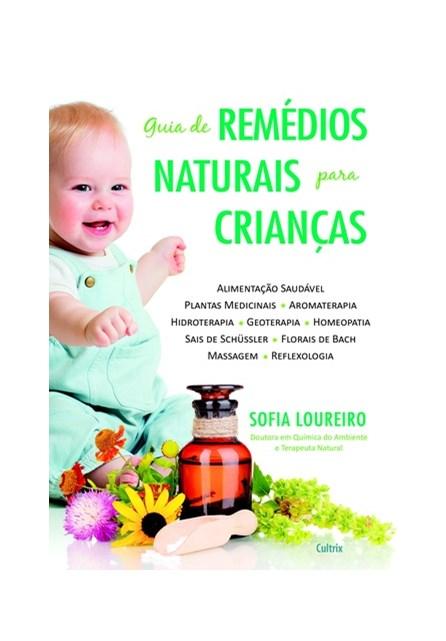 Livro - Guia de Remédio Naturais para Criança - Loureiro