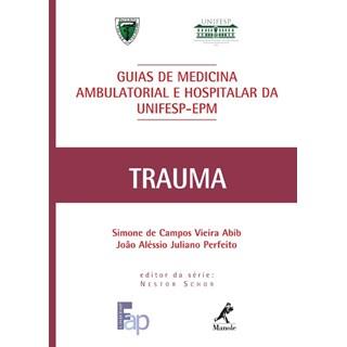 Livro - Guia de Trauma - Série Guias de Medicina Ambulatorial e Hospitalar da Unifesp - Abib ***