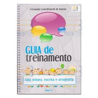 Livro - Guia de Treinamento Vol. 1 - Fala, Leitura, Escrita e Ortografia - Barros