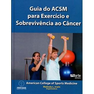 Livro - Guia do ACSM para Exercício e Sobrevivência ao Câncer - Irwin