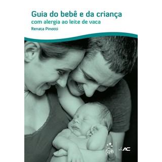 Livro - Guia do Bebê e da Criança com Alergia ao Leite de Vaca - Alves