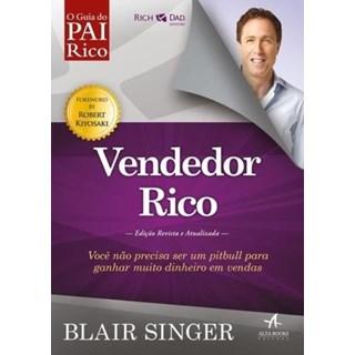 Livro - Guia do Pai Rico - Vendedor Rico - Você Não Precisa Ser Um Pitbull Para Ganhar Muito Dinheiro Em Venda - Singer