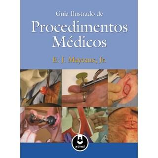 Livro - Guia Ilustrado de Procedimentos Médicos - Mayeaux, Jr. @@