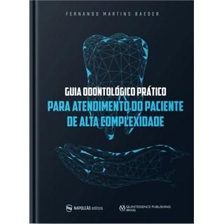 Livro Guia Odontológico Prático Para Atendimento do Paciente de Alta Complexidade - Napoleão