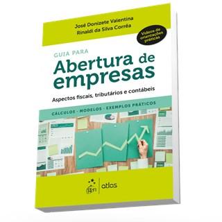 Livro - Guia para Abertura de Empresas-Aspectos, Tributários e Contábeis - Valentina 2ª edição