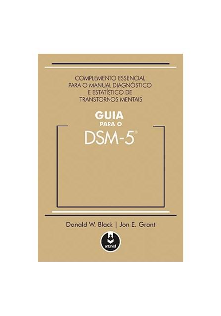 Livro - Guia para o DSM-5 - Complemento Essencial para o Manual Diagnóstico e Estatístico de Transtornos Mentais - Black @@