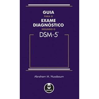 Livro - Guia para o Exame Diagnóstico Segundo o DSM-5 - Nussbaum