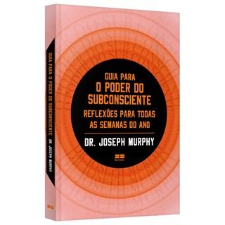 Livro Guia Para o Poder do Subconsciente - Murphy - Best Seller