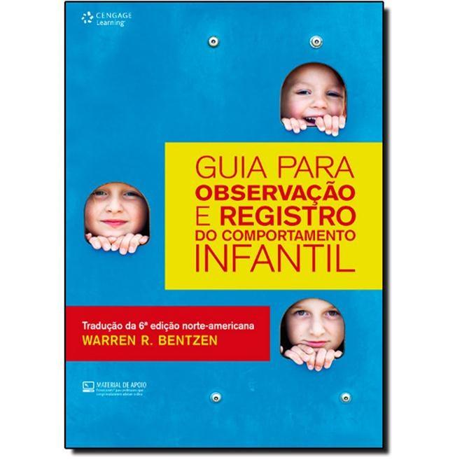 Livro - Guia Para Observação e Registro do Comportamento Infantil - Bentzen