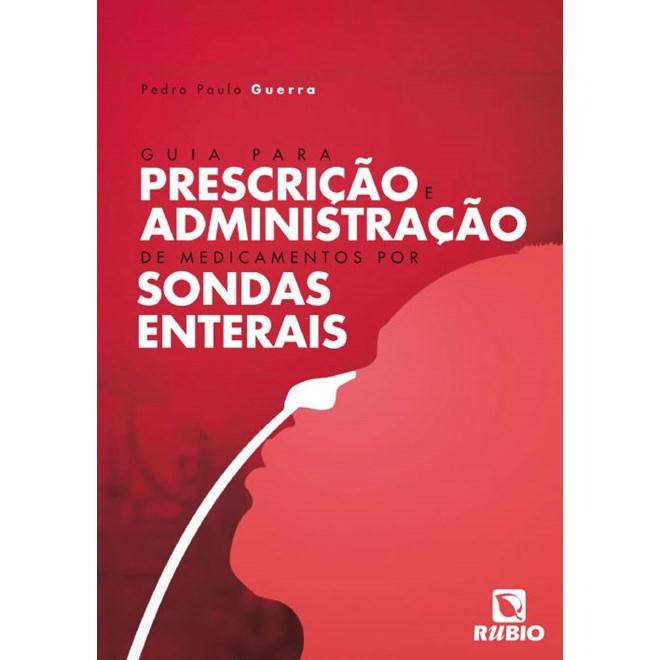 Livro - Guia para Prescrição e Administração de Medicamentos por Sondas Enterais - Guerra