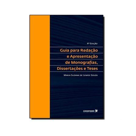 Livro - Guia para Redação e Apresentação de Monografias, Dissertações e Teses - Souza
