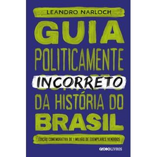 Livro - Guia politicamente incorreto da história do Brasil - Narloch - Globo