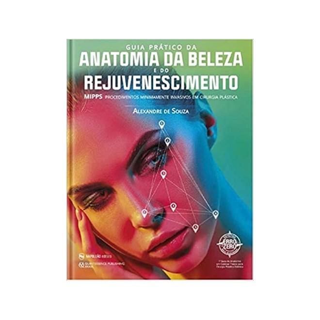 Livro - Guia Prático da Anatomia da Beleza e do Rejuvenescimento - Souza - Napoleão