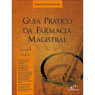Livro - Guia Prático da Farmácia Magistral Volume 1 - Ferreira