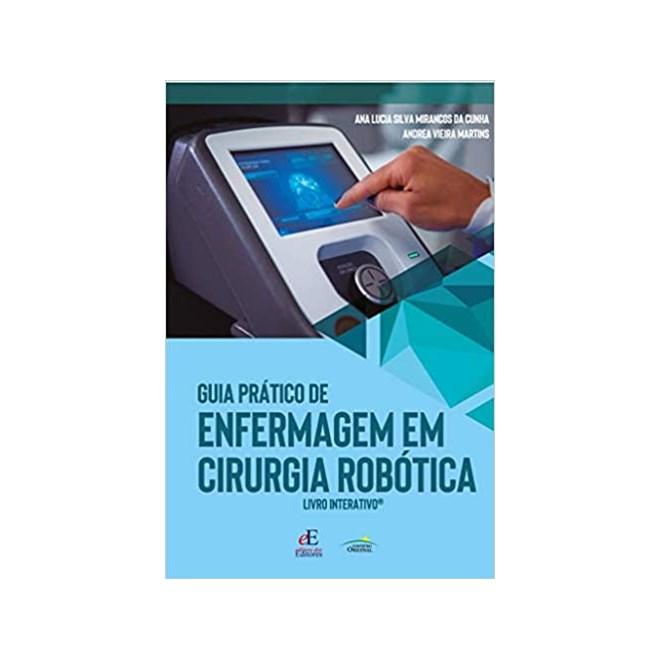 Livro - Guia Prático de Enfermagem em Cirurgia Robótica - Cunha - Editora dos Editores