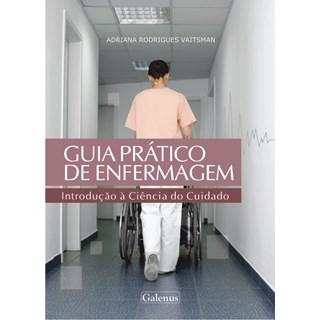 Livro - Guia Prático de Enfermagem , Introdução a Ciência do Cuidado - Vaitsman