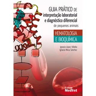 Livro Guia Prático de Interpretação Laboratorial e Diagnóstico Diferencial Pequenos Animais - MedVet
