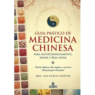 Livro - Guia Prático de Medicina Chinesa - Mattos
