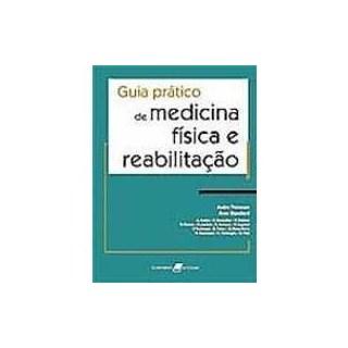 Livro - Guia Prático de Medicina Física e Reabilitação - Thevenon ***