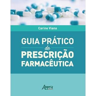 Livro - Guia Prático de Prescrição Farmacêutica - Silva - Appris