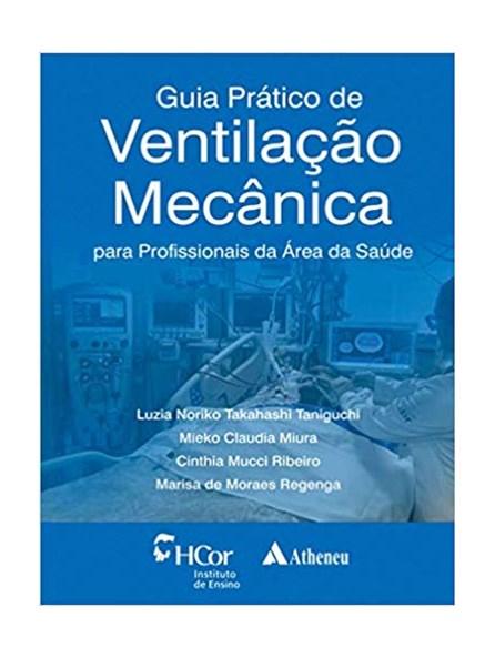 Livro -Guia Prático de Ventilação Mecânica - Para Profissionais da área da Saúde - Taniguchi