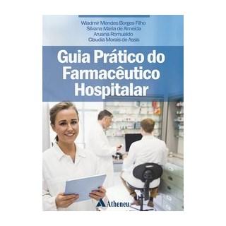 Livro - Guia Prático do Farmacêutico Hospitalar - Borges Filho 1º edição