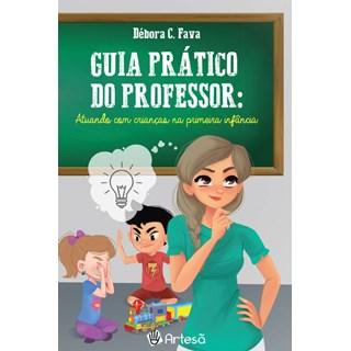 Livro - Guia Prático do Professor: Atuando com Crianças na Primeira Infância - Fava
