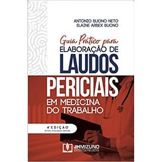 Livro - Guia Prático Para Elaboração de Laudos Periciais em Medicina - Neto - Jh Mizuno