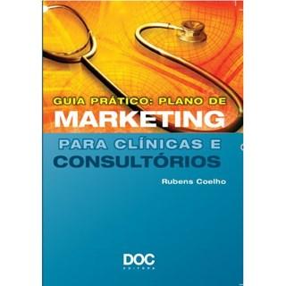 Livro - Guia Prático: Plano de Marketing para Clínico e Consultório - Coelho