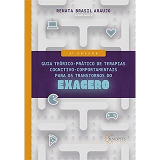 Livro Guia Teórico-Prático de Terapias Cognitivo-Comportamentais para os Transtornos do Exagero - Sinopsys