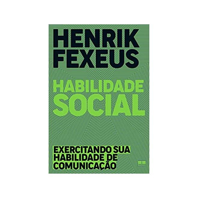 Livro - Habilidade Social: Exercitando sua Habilidade na Comunicação  - Fexeus