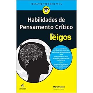 Livro - Habilidades de Pensamentos Críticos Para Leigos - Martin