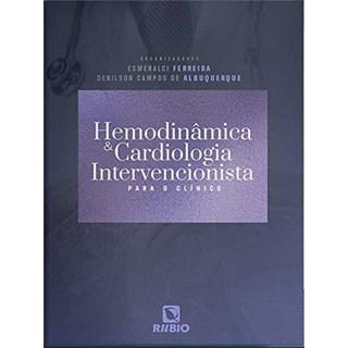 Livro Hemodinâmica e Cardiologia Intervencionista Para o Clínico - Ferreira - Rúbio