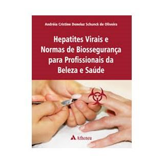 Livro - Hepatites Virais e Normas de Biossegurança para Profissionais da Beleza e Saúde - Deneluz