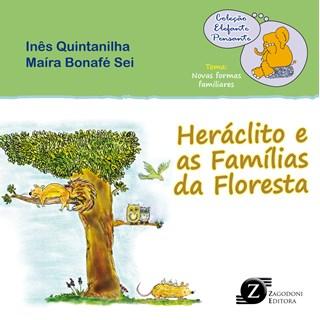 Livro - Heráclito e as Famílias da Floresta - Coleção Elefante Pensante - Quintanilha