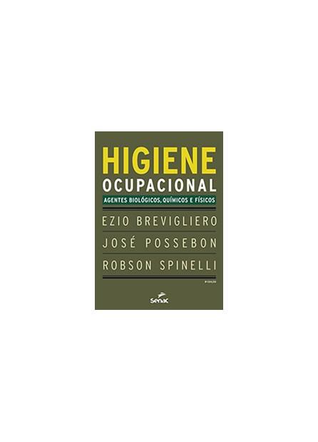 Livro - Higiene Ocupacional - Agentes Biológicos, Químicos e Físicos - Brevigliero